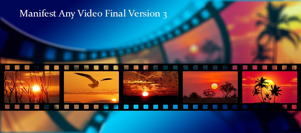 Manifest Any Video Main v.3 – Final Version!