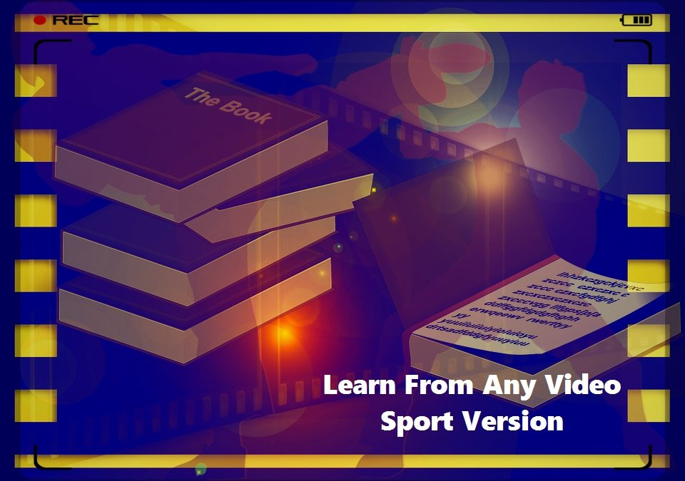 Learn From Any Video Sport Version