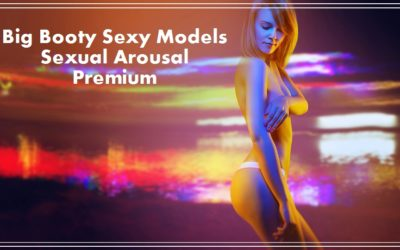 Big Booty Sexy Models Sexual Arousal Premium 3x up to 90x