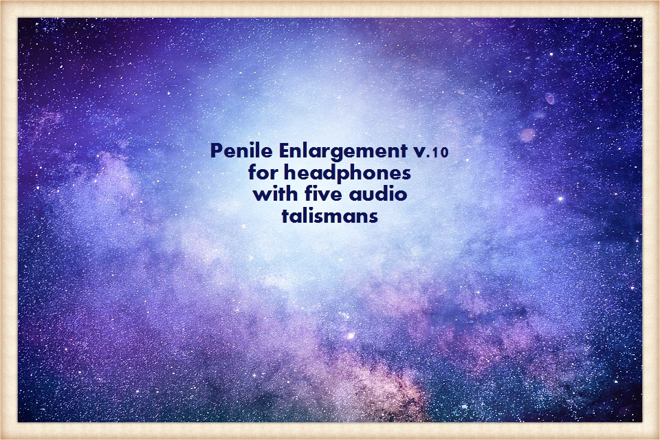 Penile Enlargement version 10 for Headphones (Multi Mp3s Package)