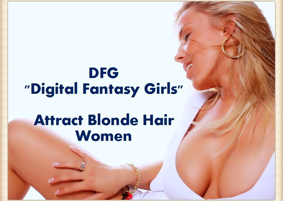 Digital Fantasy Girls – Attract Blonde Hair Women