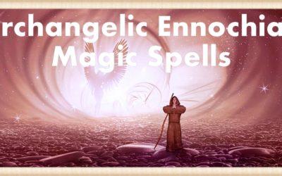 Archangelic Ennochian Spells