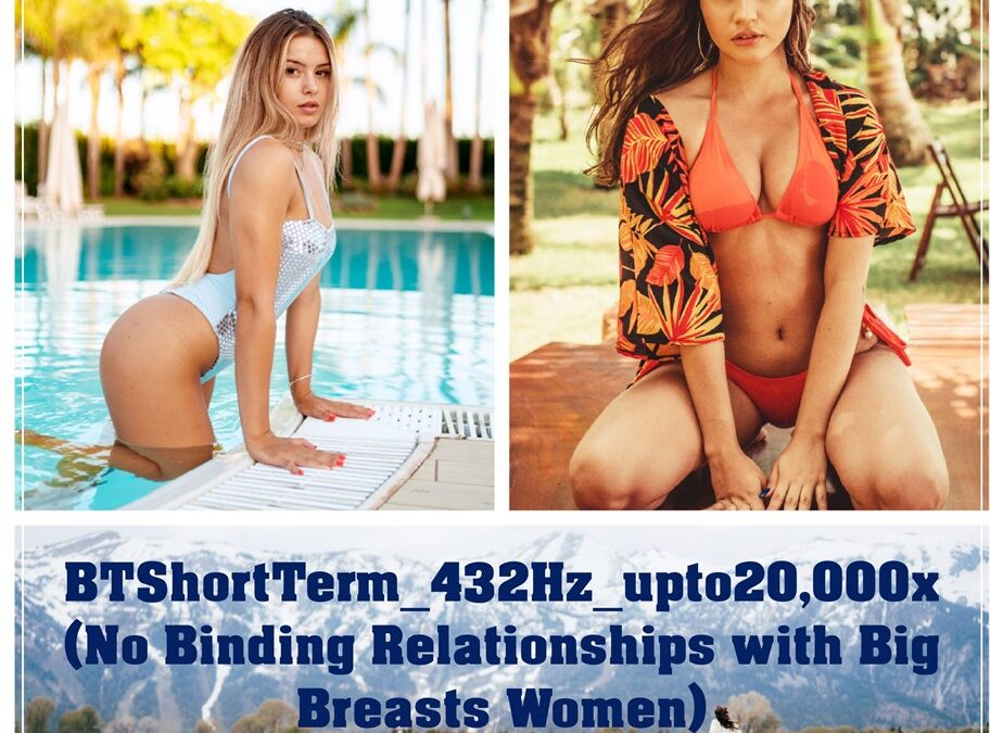 BTShortTerm_432Hz_upto20,000x (No Binding LOVE Relationships with Big Breasts Women)