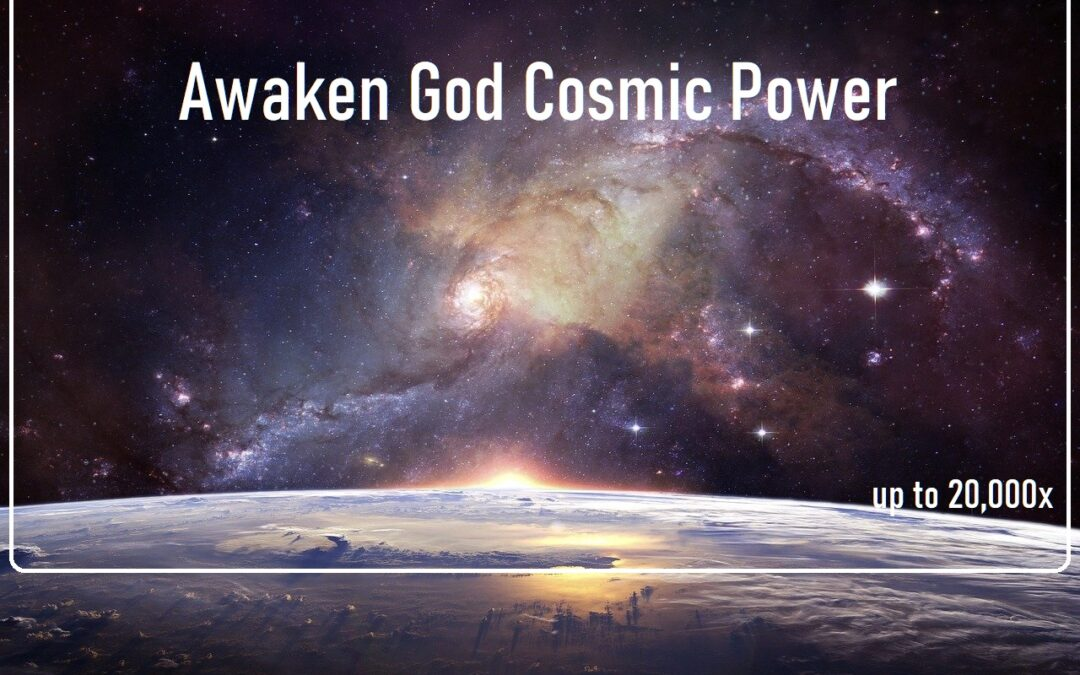 AwakenGodCosmicPower_upto20,000x.zip